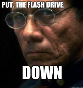Put the Flash Drive DOWN